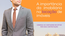 A importância da imobiliária na locação de imóveis