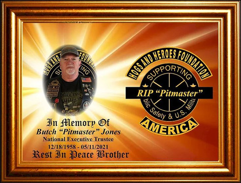 """Hogs and Heroes Mourns The Loss of Our National Executive Trustee Butch """"Pitmaster"""" Jones"""