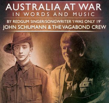 Australia at War -  John Schumann and the Vagabond