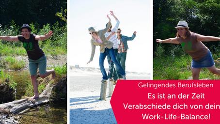 Mythos Work-Life-Balance: weil Arbeitszeit auch Lebenszeit ist