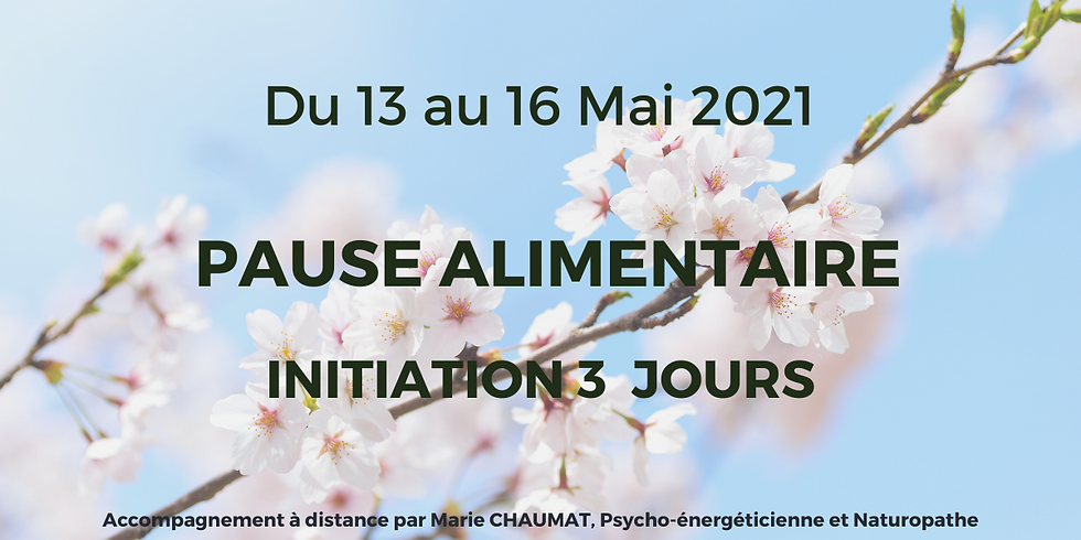 PAUSE ALIMENTAIRE - Initiation 3 jours Mai 2021