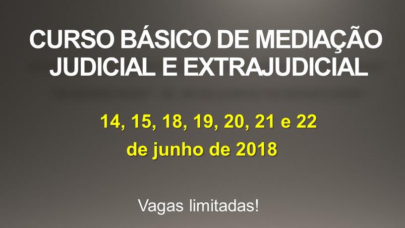 Curso Básico de Mediação Judicial e Extrajudicial - JUNHO/2018