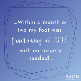 """October 2017; that is when I realized I had a problem.  For over a month my left foot had flopped as I walked. I assumed I was just out of alignment and there was no real problem.  It was not until concerned physicians, an MRI, and a meeting with a neurosurgeon, that I realized the gravity of my issue. At the age of 23, I had two bulging discs in my spine as well as scoliosis. The thought was that the herniated discs in my spine were putting pressure on the nerve leading to my foot, causing it to hang limp.  An issue described as """"foot drop"""". The doctors attributed the brunt of my issues to years of skateboarding and throwing myself down stair sets. Although, landing a trick over some concrete steps is very satisfying, the high repetitive impact sure took a toll on my body. After a consultation with a local chiropractor, and being told I needed to come in with absurd frequency spending close to $200 per visit until my insurance deductible was met, I said a prayer, and left making no following appointments.  The next day I was recommended to visit the Hackney's thanks to a close friend who is a midwife in town. I visited Daniel who was very encouraging and really cared about my recovery with spinal surgery (which was what the physicians were thinking I would need) being an absolute last resort.  Not only that, but the Hackney's rates were reasonable and affordable! After one visit, and some close friends praying for my spine, my foot began working again, though not at 100%. I kept seeing the Hackneys, and using BirthFit exercises Josiah taught me to strengthen my core as well as facilitate my body's healing properly. Within a month or two my foot was functioning at 100% with no surgery needed! Over time, I developed a fun relationship with the whole team at Hackney Chiropractic; Daniel, Josiah, and their daughter Zoe even came over for dinner at one point.  Daniel also came to one of my local concerts to support. I have been very grateful for the role the whole Hackn"""
