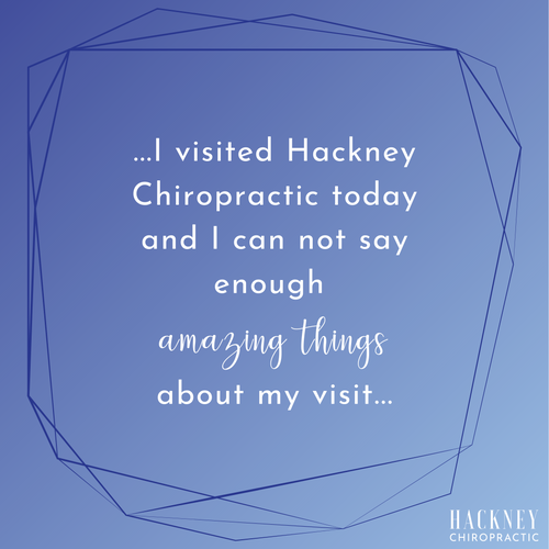 Let me start by saying that I have been to more than my share of chiropractors.  I have been to practitioners that do the same routine on EVERYONE despite their age or condition, I have been to one's that caused more tears than relief (I even had one that popped my rib out of place every visit), and I have also been to the money hungry clinics that never fix anything but seem to require that you repeat your bad experience once a week for the rest of your life.  WELL, I visited Hackney Chiropractic today and I can not say enough amazing things about my visit.  The Hackneys not only were among the kindest people I have ever met, but they did a full THROUGH exam on me with full explanations of not only their methods but why I was feeling the conditions I was experiencing.  I just left their office an hour ago, and I have not felt so great in the history of my chiropractic care.  I guess you can say I didn't know how bad I was really feeling the past years until under their care I was allowed to feel well.  I will be sending everyone I know here!  The icing on the cake?  Their prices!  I have never been charged so fairly much-less for a company that pays so much attention to detail and truly cares for their patients. A+++++   - DeShawna W.