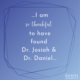 I am so thankful to have found Dr. Josiah & Dr. Daniel. I had been having lower back and pelvic pain due to pregnancy (and probably a multitude of other things). After just ONE adjustment with Dr. Josiah, I could immediately tell a difference. I am so excited to continue to see her throughout this pregnancy!  – Hanna D