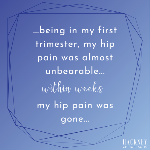 I had never been adjusted  by a chiropractor before. But being in my first trimester, my hip pain was almost unbearable. I am beyond happy I found Hackney! They were super accommodating, and helpful from day one. Within weeks my hip pain was gone. Now being in my third trimester, they continue to treat all my pregnancy aches and pains! The entire staff is friendly and I enjoy each appointment. Thank you Dr. Daniel and Dr. Josiah for helping me!!   -Mazy M.