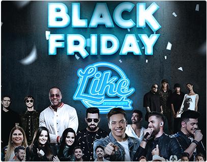 BLACK FRIDAY - LIKE ENTRETENIMENTO