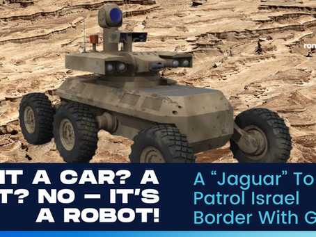 "A ""Jaguar"" To Patrol Israel Border With Gaza"