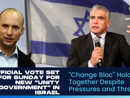 """Official Vote Set for Sunday for New """"Unity Government"""" in Israel"""