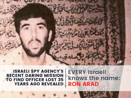 Israeli Spy Agency's Recent Daring Mission to Find Officer Lost 35 Years Ago Revealed…But Why Now?
