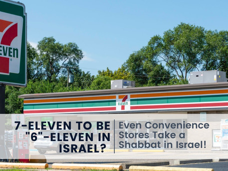 """7-Eleven to be """"6""""-Eleven in Israel?"""