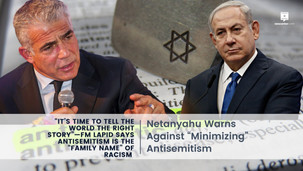 """""""It's Time to Tell the World the Right Story""""—FM Lapid Says Antisemitism is""""Family Name"""" of Racism"""