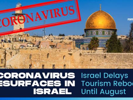 Coronavirus Resurfaces, Israel Delays Tourism Reboot Until August