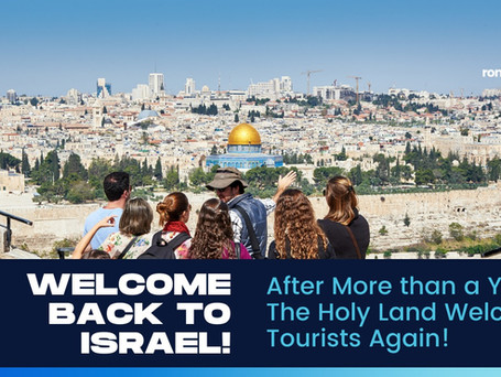 After More than a Year, The Holy Land Welcomes Tourists Again!