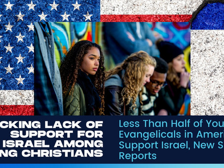 Less Than Half of Young Evangelicals in America Support Israel, New Survey Reports
