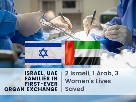 Israel, UAE Families in First-ever Organ Exchange to Save the Lives of 3 Women