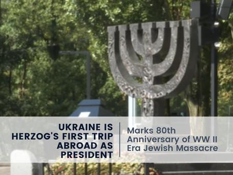 Ukraine Is Herzog's First Trip Abroad As President
