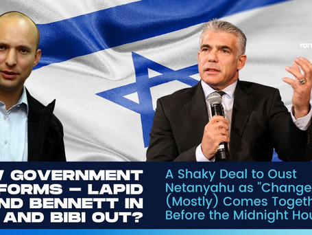 """A Shaky Deal to Oust Netanyahu as """"Change Bloc"""" (Mostly) Comes Together Just Before Midnight"""
