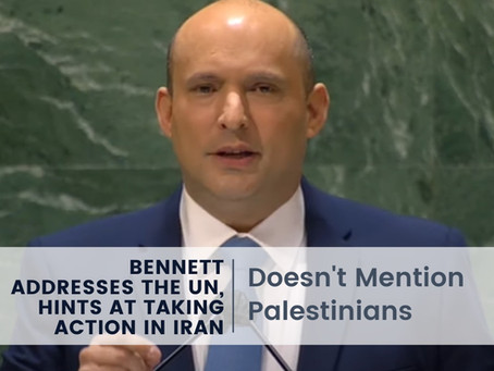 Bennett Addresses the UN, Hints at Iran Action, Doesn't Mention Palestinians