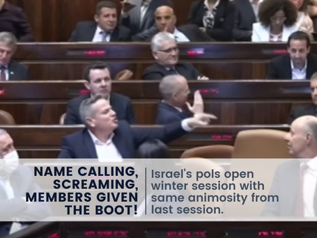 Name Calling, Screaming, Members Given the Boot! A Rough Start for Israel's Knesset Session