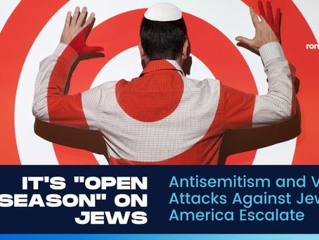 Antisemitism and Violent Attacks Against Jews in America Escalate