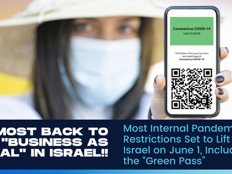 """Most Internal Pandemic Restrictions Set to Lift in Israel on June 1, Including the """"Green Pass"""""""
