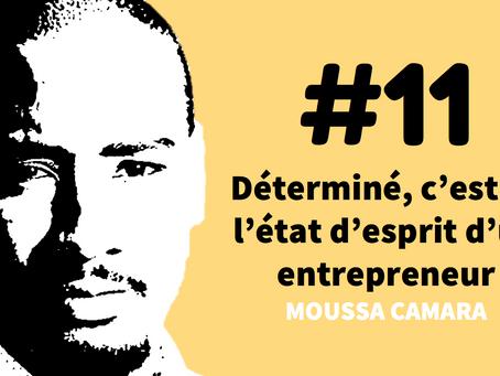 """Moussa Camara (Les Déterminés) : """"Être déterminé, c'est ça l'état d'esprit d'un entrepreneur"""""""