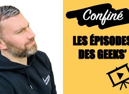 #Confiné : Les Épisodes des Geeks pendant le Covid-19