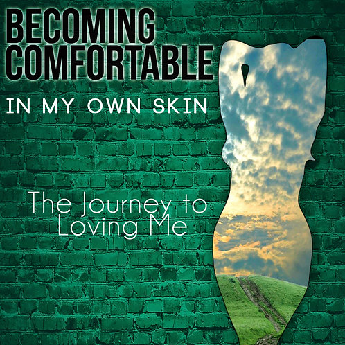 Becoming Comfortable In My Own Skin Book