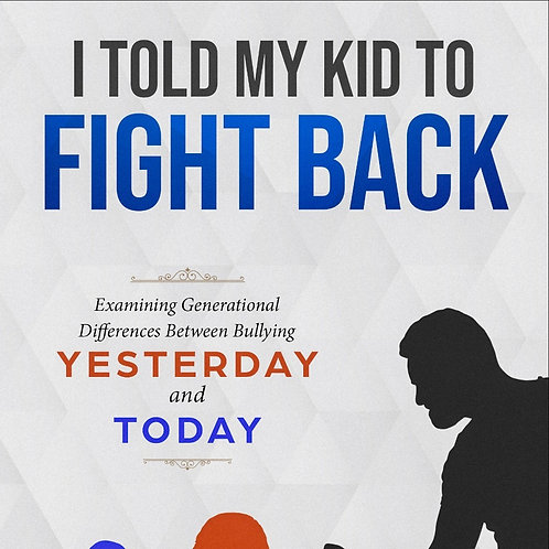 I Told My Kid To Fight Back