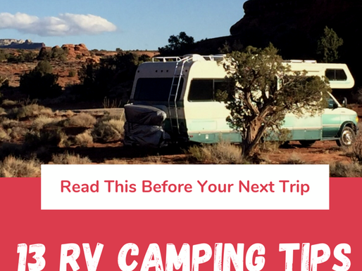 RV CAMPING TIPS -A MUST READ BEFORE YOUR NEXT RV TRIP