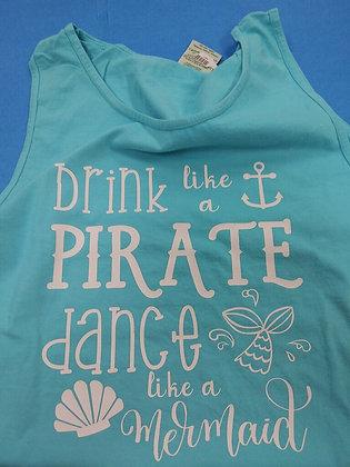 Drink Like a Pirate Dance Like a Mermaid Tank Top