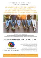 11 Maggio 2019 - LE NEUROSCIENZE COME SOSTEGNO ALLA RELAZIONE DI CURA. LO SVILUPPO NEUROFISIOLOGICO
