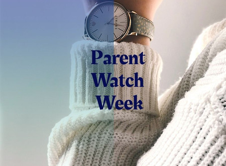 Parent Watch Week