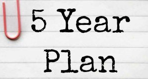 5 reasons a 5 year plan is so 5 years ago