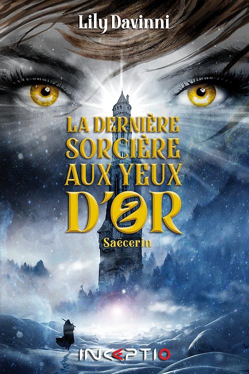 La Dernière Sorcière aux Yeux d'Or Tome2 Ebook