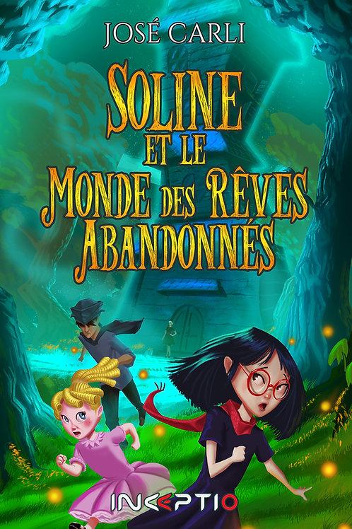 Soline et le Monde des Rêves Abandonnés occas'