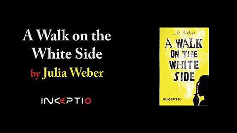"Prologue de ""A walk on the white side"""