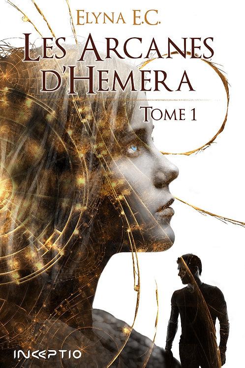 Les Arcanes d Hemera Tome 1 Elyna E.C. Inceptio Éditions
