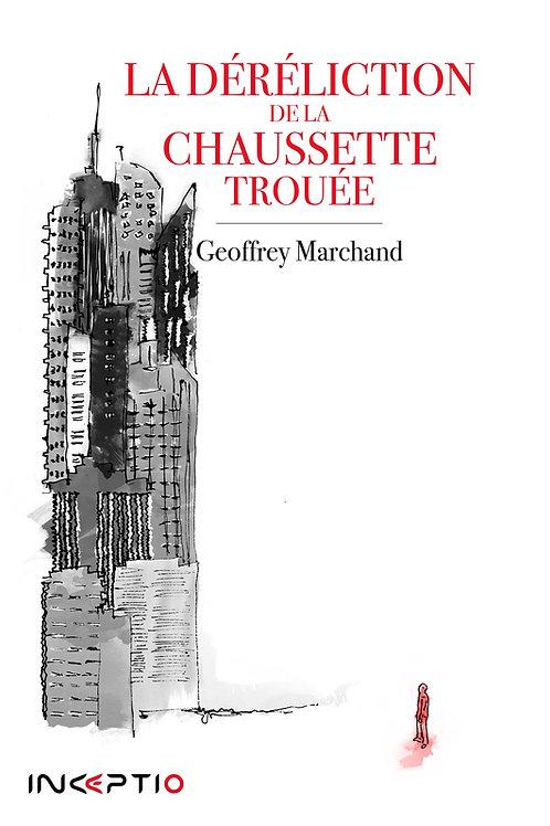 La Déréliction de la Chaussette trouée (ebook)