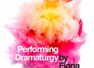 Key Text:  Fiona Graham and Performing Dramaturgy