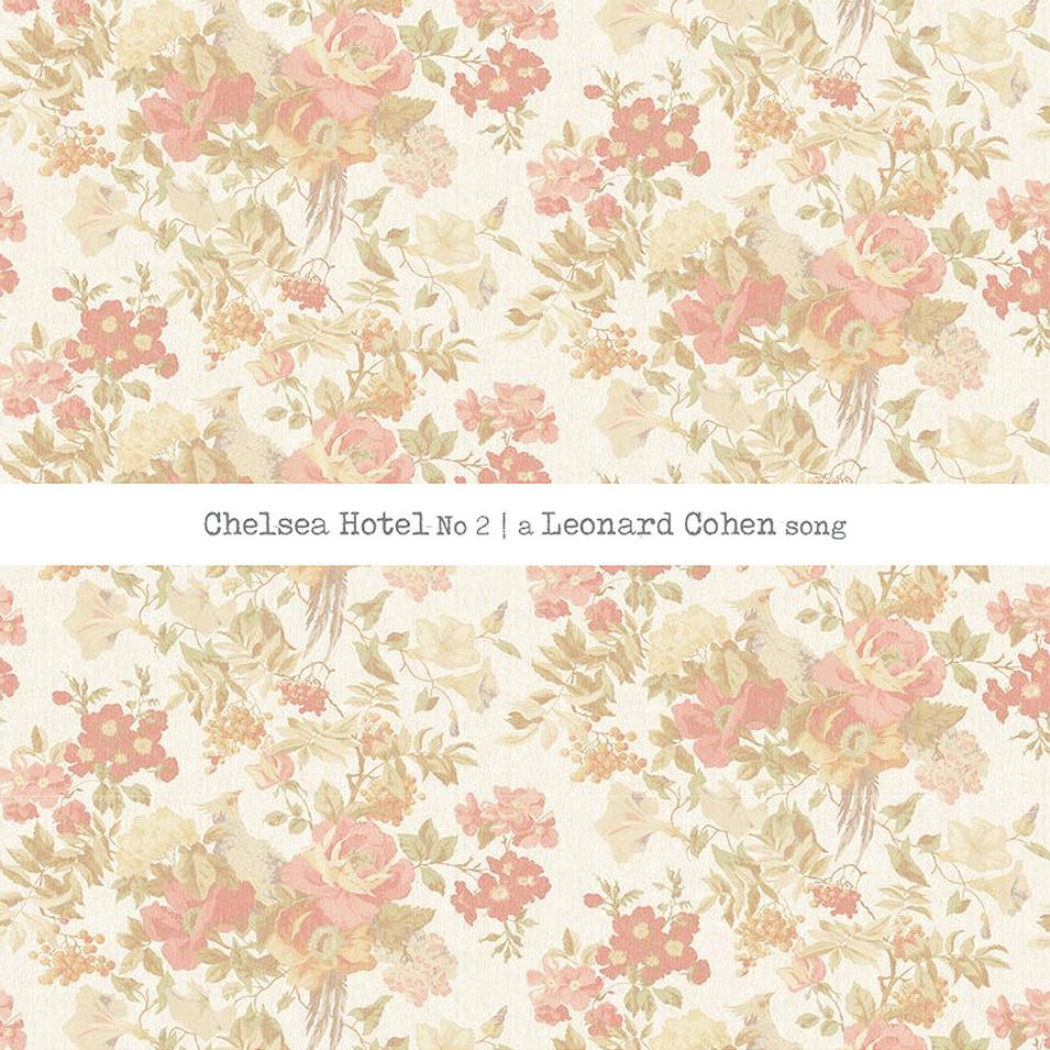 Chelsea Hotel No2 | A Leonard Cohen song (2016)