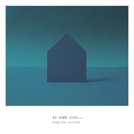 At Home With...(songs for solitude) Vol. 04 (2020)