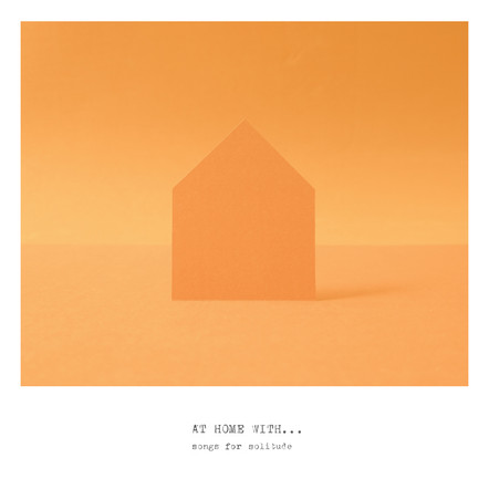 At Home With...(songs for solitude) Vol. 03 (2020)
