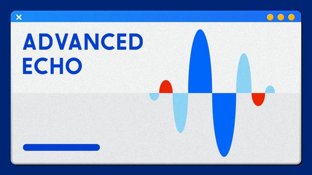 Advanced Echo