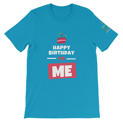 Happy Birthday To Me Unisex T-Shirt