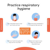 Practice Respiratory hygiene