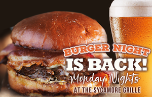 Burger Night is BACK Monday Nights at The Sycamore Grille at Knob Hill! 1/2 Price Burgers!