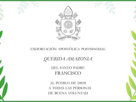 «Querida Amazonia»: Exhortación Apostólica Postsinodal del PAPA FRANCISCO
