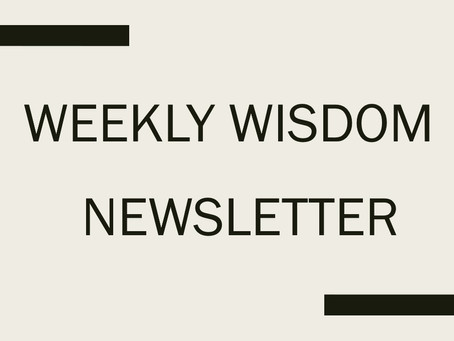 Weekly Wisdom Newsletter #49